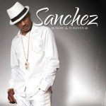 On Febuary 9, 2010 VP Records Presents - The Return of Sanchez with his Newest Album Now and Forever
