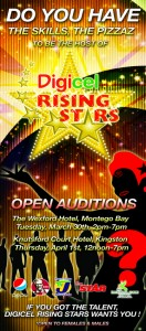 DIGICEL RISING STARS' HOST AUDITION DATES - Montego Bay: Tuesday March 30 - Wexford Court Hotel 2PM – 7PM & Kingston: Thursday April 1 - Knutsford Court Hotel 12PM – 7PM