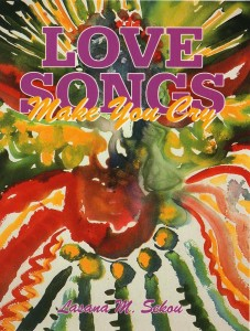 Love Songs Make You Cry by Lasana M. Sekou - www.houseofnehesipublish.com