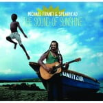 Franti and Spearhead Now Set To Release The Sound of Sunshine Album on September 21st