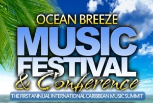 Ocean Breeze Music Festival & Conference, Antigua: November 12 -14, 2010