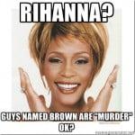 Whitney Rihanna