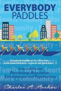 """The new book's cover, """"Everybody Paddles"""" shares the image of a rowboat and whitewater rafting, there is a raft (in our case a goal) filled with people (in our case interests) with paddles in hand journeying together from one end of a body of water to another. This journey will take this group of people from calm, safe, and comfortable waters (pre-economic crisis) through rough, unpredictable, and conflicting waters (economic and cultural crisis) toward the desired outcome (in our case an improved society)."""
