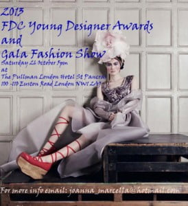 Designers who wish to participate, sponsors who wish to support or press who want to attend please email: Joanna Marcella on email: joanna_marcella@hotmail.com