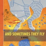 And Sometimes They Fly