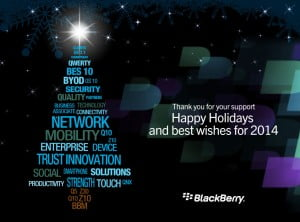 Thank you for your Support - Merry Christmas and best wishes for 2014; BlackBerry (CLICK FOR BIGGER)