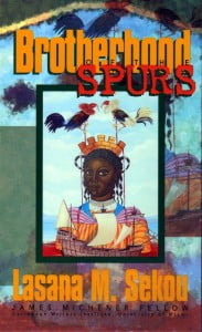 Brotherhood of the Spurs, a collection of short stories by Lasana M. Sekou