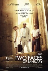 {IMAGE VIA - ohnotheydidnt.livejournal.com} A Movie directed by Hossein Amini Starring Viggo Mortensen, Oscar Isaac, Kirsten Dunst Release Date : in UK Theaters May 16, 2014 The movie is an adaptation of a novel by Patricia Highsmith, who also wrote The Talented Mr. Ripley