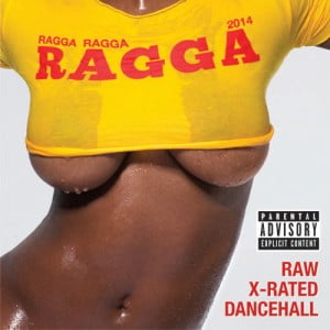 "GREENSLEEVES RELEASES THE RAW AND X-RATED DANCEHALL SERIES ""RAGGA RAGGA RAGGA 2014"" ON MAY 6th!"