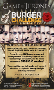 "To enter, simply choose your favourite GoT character and think - ""what #CBK burger would they have?"" Choose from their existing burgers or create your own. Once you've decided, post your character and burger on the flyer on our page...and that's it! If you're burger's chosen it'll be their featured burger next Tuesday..."