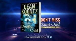 (VIDEO SCREENSHOT) And don't miss SAINT ODD, coming December 2014. NEW YORK TIMES BESTSELLER