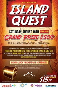 You'll need them all to win the $500 GRAND PRIZE at the AnimeKon Island Quest event on Saturday, August 16th! (CLICK FOR BIGGER)