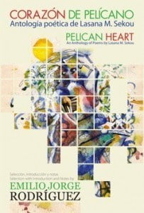 Pelican Heart – An Anthology of Poems by Lasana M. Sekou.