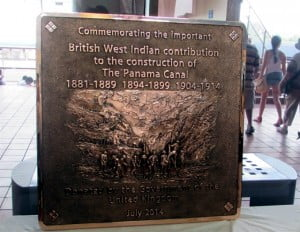 With the agreement of the Panama Canal Authority, and in consultation with the leading community groups of the West Indian people in Panama, the British Embassy in Panama paid for the production of a bronze plaque to commemorate the important contribution of the people of the British West Indies in the three phases of Canal construction in the late 19th and early 20th Centuries.