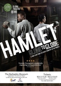 In celebration of the occasion, for ONE NIGHT ONLY, September 11th they will be in Barbados to perform Hamlet at the Barbados Museum, 7:30 pm.