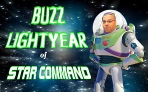 (There were) alternatives … like 'The Eagle Has Landed' and 'Here Comes The Boom' …but we decided to go with the Toy Story character 'Buzz Lightyear'...