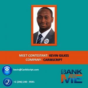 (CLICK FOR BIGGER) Meet BANKonMe Season 2 contestant: Kevin Gilkes, CaribScript