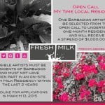 (CLICK FOR BIGGER) Eligibility criteria: - Artist must be a resident of Barbados - Artist must not have taken part in an on-site Fresh Milk Residency within the last 2 years