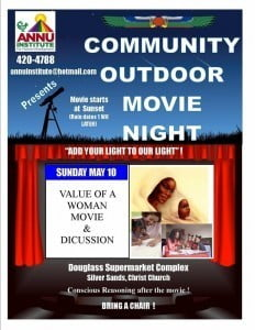 "On Sunday 10th May, the Annu Institute for human development will be hosting a free community movie night in honour of mothers. It will be held at Douglass Super market complex in Silver Sands. Theme is ""The value of a woman""."