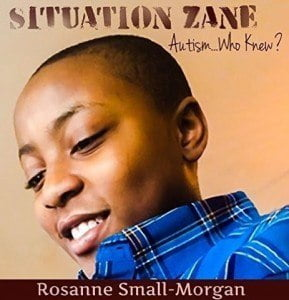 The book cover for 'Situation Zane-Autism Who Knew?' For bookings, speaking engagement requests and interviews on Rosie contact: nuconceptcc@gmail.com