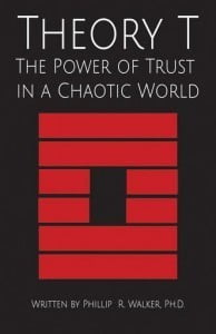 "Dr. Phillip R. Walker's new book, ""Theory T: The Power of Trust in a Chaotic World"" seeks to promote trust as the glue that binds humans together."