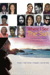 """""""Some of the writers are new and promising and their poems reflect that. Some of the poets have been busy for sometime in the Virgin Islands,"""" said Sekou."""
