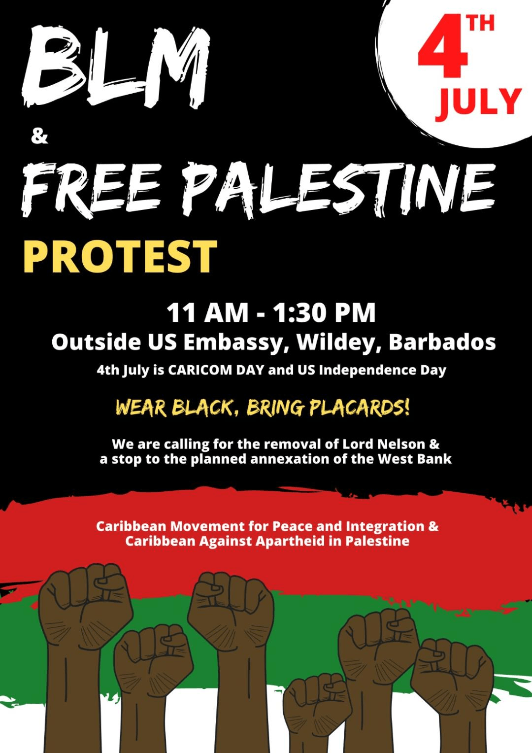 "On Saturday the 4th of July 2020 from 11 a.m. to 1 p.m ""Caribbean Against Apartheid in Palestine"" in conjunction with the ""Caribbean Movement for Peace and Integration"", is planning on having a joint picket outside of the American Embassy, calling for the end to the oppression of Black and Palestinian Peoples by the United States of America."