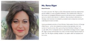 Having previously served as Prime Minister Netanyahu's Director of Foreign Affairs (2000 - 2003), she established relationships globally and in all sectors of Israeli society. After graduating from Brooklyn College Cum Laude with a B.S in Computer Science and before moving to Israel in 1998, Ms. Riger worked at Prudential Securities and the Federal Reserve Bank of New York. Ms. Riger currently resides in Jerusalem with her husband and four sons.