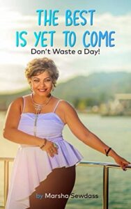 'The Best is Yet to Come: Don't Waste a Day!' is available in both paperback and Kindle formats on Amazon